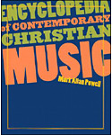 Encyclopedia of Contemporary Christian Music with CDROM